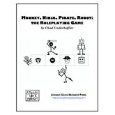 Monkey, Ninja, Pirate, Robot: the Roleplaying Game