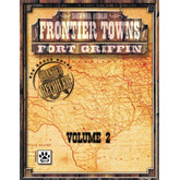 Frontier Towns: Fort Griffin, Volume 2