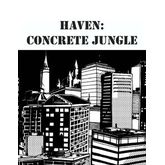 Haven: Concrete Jungle