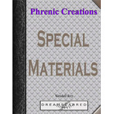 Phrenic Creations: Special Materials