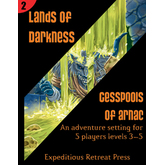 Lands of Darkness #2: Cesspools of Arnac