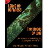 Lands of Darkness #3: Woods of Woe