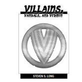 Villains, Vandals, and Vermin