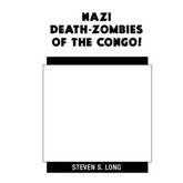Nazi Death-Zombies Of The Congo!