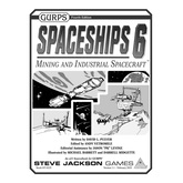 GURPS Spaceships 6: Mining and Industrial Spacecraft