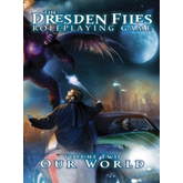 The Dresden Files RPG: Our World