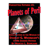 Forgotten Futures XI: Planets of Peril