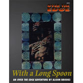 Over the Edge: With a Long Spoon