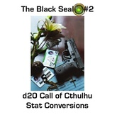 The Black Seal #2 d20 Call of Cthulhu Stat Conversions