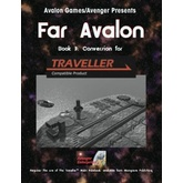 Far Avalon Book 3: Traveller Conversion Book