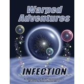 Warped Adventures: Infection