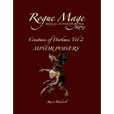 Rogue Mage Creatures of Darkness Vol 2: Minor Powers