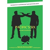 Skulduggery: Pacific's Six