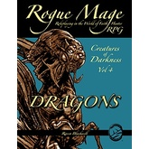 Rogue Mage Creatures of Darkness Vol 4: Dragons