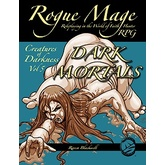 Rogue Mage Creatures of Darkness Vol 5: Dark Mortals