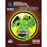 The Manual of Mutants & Monsters: Nuclear Toxyderm