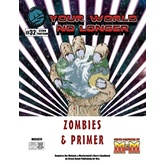 Your World No Longer: Zombies & Primer