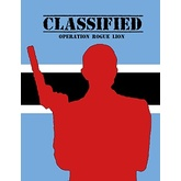 Classified - Operation Rogue Lion