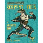 Hideous Creatures: Serpent Folk