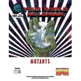 Your World No Longer: Mutants