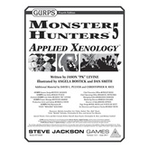 GURPS Monster Hunters 5: Applied Xenology